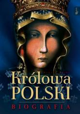 Królowa Polski Biografia - Henryk Bejda | mała okładka