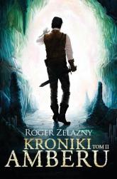 Kroniki Amberu Tom 2 - Roger Zelazny | mała okładka