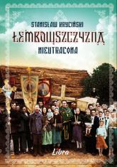 Łemkowszczyzna nieutracona - Stanisław Kryciński | mała okładka