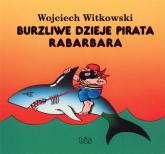 Burzliwe dzieje pirata Rabarbara - Wojciech Witkowski | mała okładka