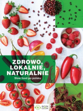 Zdrowo lokalnie naturalnie Slow Food po polsku -  | mała okładka