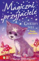 Magiczni przyjaciele Gwiezdny wilk - Paula Harrison | mała okładka
