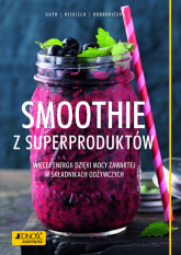 Smoothie z superproduktów. Więcej energii dzięki mocy zawartej w składnikach odżywczych - Guth Christian, Hickisch Burkhard, Dobrovičova Martina | mała okładka