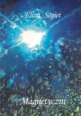Magnetyczni - Eliza Segiet | mała okładka
