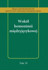 Wokół homonimii międzyjęzykowej - Małgorzata Majewska | mała okładka