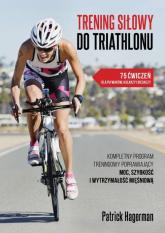 Trening siłowy do triathlonu - Patrick Hagerman | mała okładka