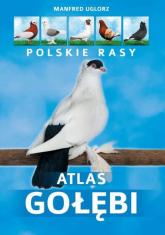 Atlas gołębi Polskie rasy - Manfred Uglorz | mała okładka