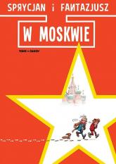 Sprycjan i Fantazjusz w Moskwie - Janry Tome, | mała okładka