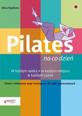 Pilates na co dzień - Mina Stephens | mała okładka