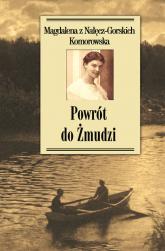 Powrót do Żmudzi - Komorowska z Nałęcz-Gorskich Magdalena | mała okładka