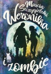 Weronika i zombie - Marcin Szczygielski | mała okładka