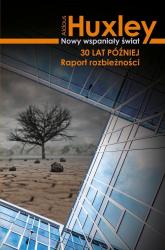 Nowy wspaniały świat 30 lat później Raport rozbieżności - Aldous Huxley | mała okładka