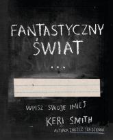 Fantastyczny Świat - Keri Smith | mała okładka