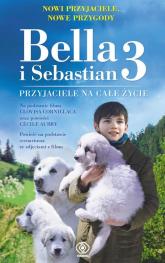 Bella i Sebastian 3 Przyjaciele na całe życie - Christine Feret-Fleury | mała okładka