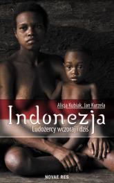 Indonezja Ludożercy wczoraj i dziś - Kubiak Alicja, Kurzela Jan | mała okładka