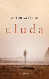 Ułuda - Artur Cieślar | mała okładka