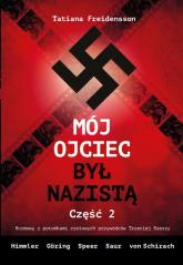Mój ojciec był nazistą - Część 2 - Tatiana Freidensson | mała okładka