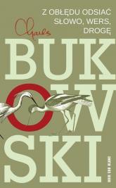 Z obłędu odsiać Słowo wers drogę - Charles Bukowski | mała okładka