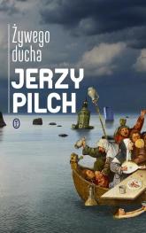 Żywego ducha - Jerzy Pilch | mała okładka
