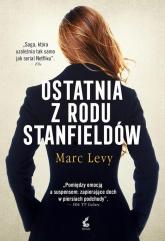 Ostatnia z rodu Stanfieldów - Marc Levy | mała okładka