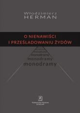 O nienawiści i prześladowaniu Żydów Monodramy - Włodzimierz Herman | mała okładka