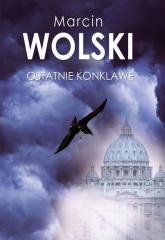Ostatnie konklawe - Marcin Wolski | mała okładka