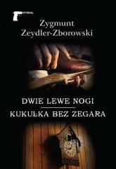 Dwie lewe nogi / Kukułka bez zegara - Zygmunt Zeydler-Zborowski | mała okładka