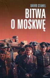 Bitwa o Moskwę - David Stahel | mała okładka