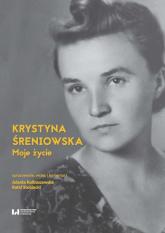 Moje życie - Krystyna Śreniowska | mała okładka