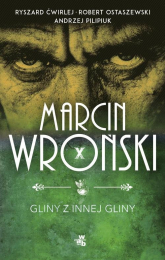 Gliny z innej gliny - Wroński Marcin, Pilipiuk Andrzej, Ostaszewski   mała okładka