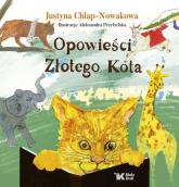 Opowieści Złotego Kota - Justyna Chłap-Nowakowa | mała okładka
