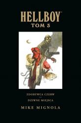Hellboy Tom 3 Zdobywca Czerw Dziwne miejsca - Mignola Mike, Mignola Mike | mała okładka