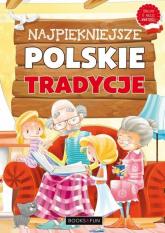 Najpiękniejsze polskie tradycje - Agnieszka Nożyńska | mała okładka