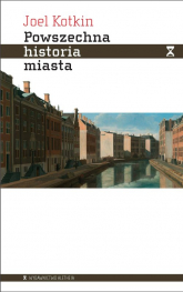 Powszechna historia miasta - Joel Kotkin | mała okładka