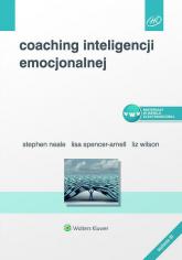 Coaching inteligencji emocjonalnej - Spencer-Arnell Lisa, Neale Stephen, Wilson Liz | mała okładka
