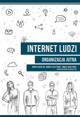 Internet ludzi Organizacja jutra - Kozielski Robert, Olsztyński Andrzej, Sroczyń | mała okładka