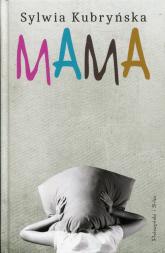 Mama - Sylwia Kubryńska | mała okładka
