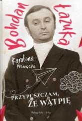 Przypuszczam, że wątpię - Łazuka Bohdan, Prewęcka Karolina | mała okładka