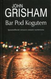 Bar Pod Kogutem - John Grisham | mała okładka