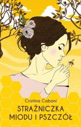 Strażniczka miodu i pszczół - Cristina Caboni | mała okładka