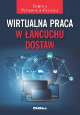 Wirtualna praca w łańcuchu dostaw - Sabina Wyrwich-Płotka | mała okładka