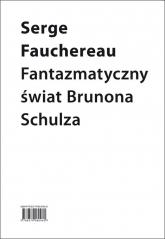 Fantazmatyczny świat Brunona Schulza - Fauchereau Serge   mała okładka