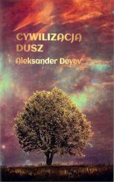 Cywilizacja dusz - Aleksander Deyev | mała okładka