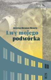 Lwy mojego podwórka - Jarosław Abramow-Newerly | mała okładka