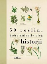 50 roślin które zmieniły bieg historii - Bill Laws | mała okładka