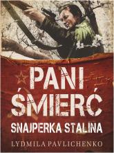 Pani Śmierć Najsłynniejsza snajperka frontu wschodniego - Ludmiła Pawliczenko | mała okładka