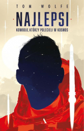 Najlepsi Kowboje którzy polecieli w kosmos - Tom Wolfe | mała okładka