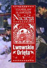 Lwowskie Orlęta Czyn i legenda - Nicieja Stanisław Sławomir | mała okładka
