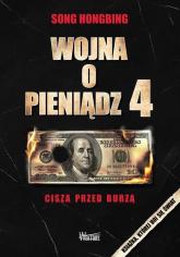 Wojna o pieniądz 4 Cisza przed burzą - Song Hongbing | mała okładka