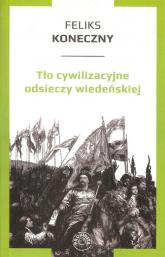 Tło cywilizacyjne odsieczy wiedeńskiej - Feliks Koneczny | mała okładka